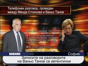 Записите на разговорите на Ваньо Танов са автентични