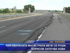 Най-хвалената магистрала вече се руши, Борисов започва нова