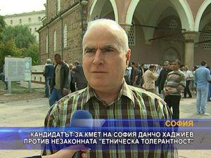 Кандидатът за кмет на София Данчо Хаджиев е против незаконната етническа толерантност