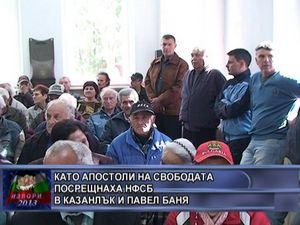 Като апостоли на свободата посрещнаха НФСБ в Казанлък и Павел Баня