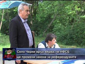 Село Черни връх вярва, че НФСБ ще промени закона за референдумите