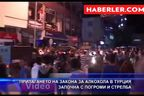 Прилагането на закона за алкохола в Турция започна с погроми и стрелба