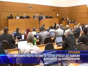 Мнозинството на кмета Тотев отказа да намали данъците на пловдивчани