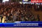 Протестни демонстрации в Македония само месец пред парламентарните избори
